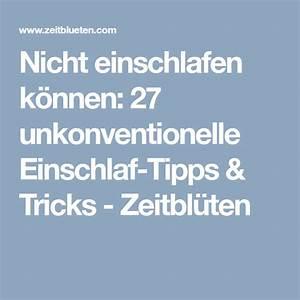 Nicht Einschlafen Können : nicht einschlafen k nnen 27 unkonventionelle einschlaf ~ A.2002-acura-tl-radio.info Haus und Dekorationen