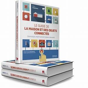 Objet Connecté Maison : le guide de la maison et des objets connect s maison et ~ Nature-et-papiers.com Idées de Décoration