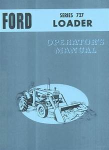 Ford 727 Loader 4000 5000 All Purpose Tractor Operators