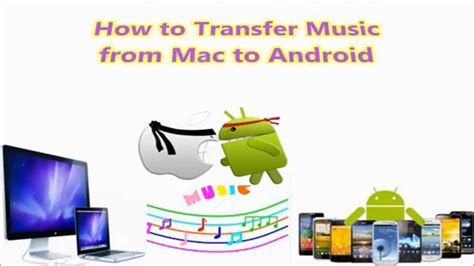 how to transfer from android to android how to transfer from mac to android