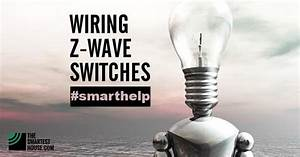 Wiring Z-wave Switches  Do U2019s And Don U2019ts