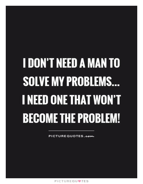 I Need A Man Quotes Tumblr