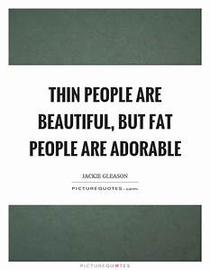 Fat People Quotes Sayings | www.pixshark.com - Images ...