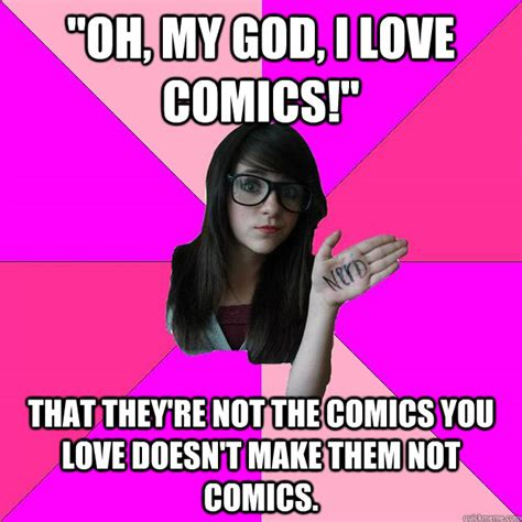 Oh God I Love Memes - quot oh my god i love comics quot that they re not the comics you love doesn t make them not comics