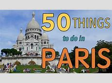 50 Things to do in Paris, France Top Attractions Travel