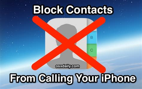 how to block a contact iphone how to block contacts from calling your iphone