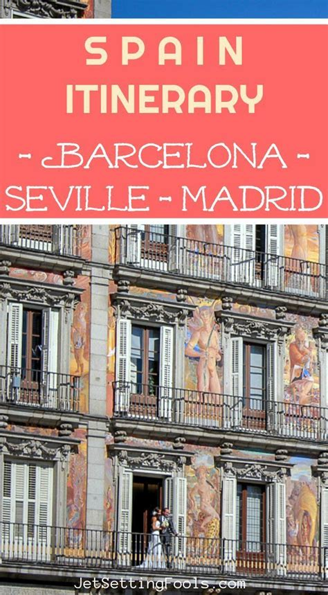 Spain Itinerary: Barcelona, Seville and Madrid in One Week ...