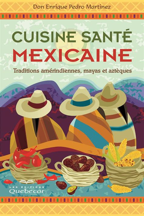 cuisine santé cuisine santé mexicaine collection bibliothèques de