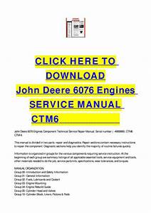 John Deere 6076 Engines Service Manual Ctm6 By Cycle Soft