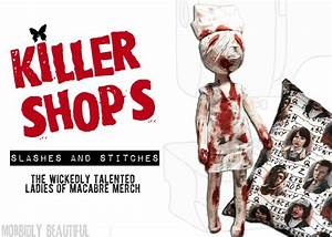 Killer Shops: Slashes and Stitches — Morbidly Beautiful