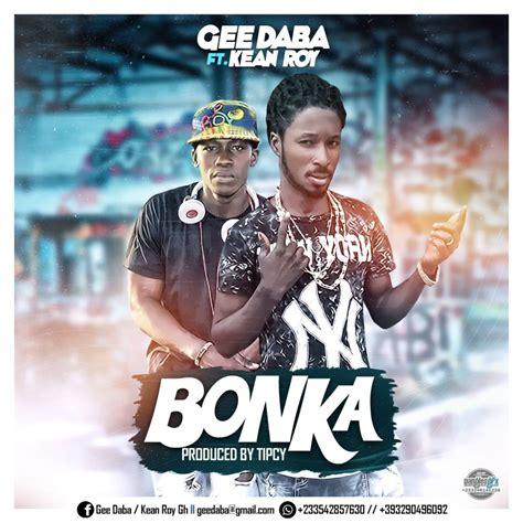 Download Gee Daba Ft. Kean Roy - Bonka (Prod. By Tipcy ...