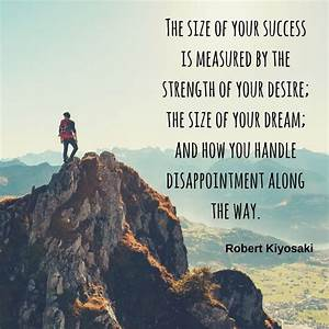 The Size Of Your Success Is Measured By The Strength Of