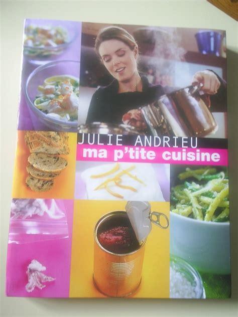 ma p tite cuisine julie andrieu questionnaire sur les livres de cuisine mes essais dans