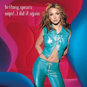 Oops!... I Did It Again (song) - Wikipedia