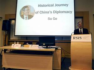 RSIS Distinguished Public Lecture by Ambassador Su Ge, S ...
