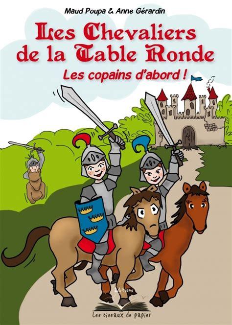 les chevaliers de la table ronde les copains d abord broc 233 liande en bretagne