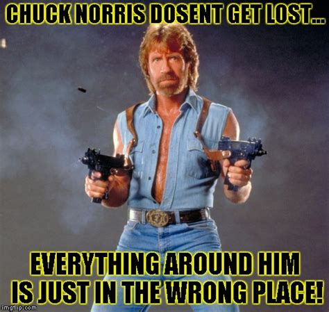 Getting Lost Meme - chuck norris guns meme imgflip