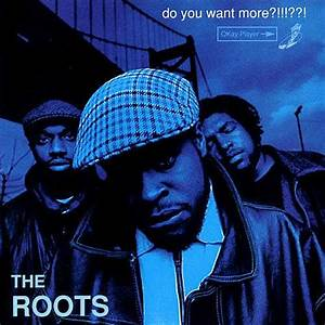 The Roots - Do You Want More ?! [Album Stream]