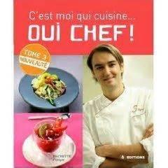 un livre de cuisine coup de coeur livre de cuisine c est moi qui cuisine oui chef tome 3 cyril lignac 192 d 233 couvrir