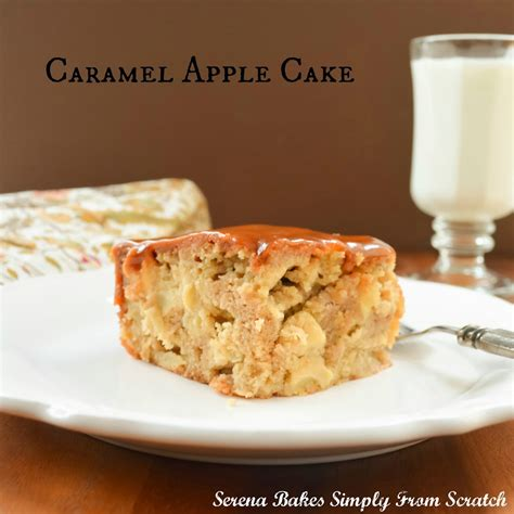 Caramel Apple Cake Serena Bakes Simply From Scratch