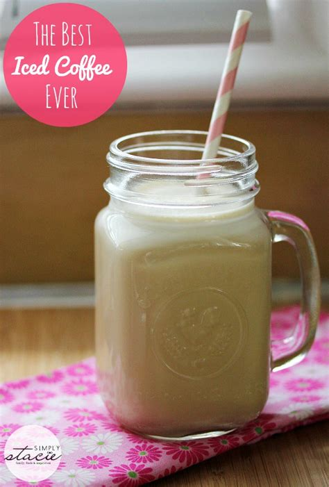 We've got just what you've been looking for. The Best Iced Coffee Ever - Simply Stacie