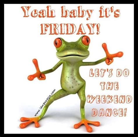 yeah baby  friday quotes quote friday happy friday