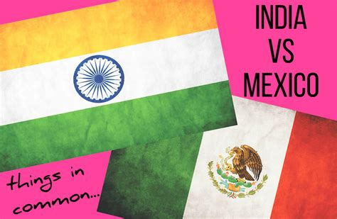 Things In Common Between India And Mexico