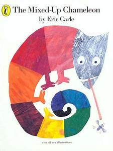 And, The Mixed Up Chameleon Activities Eric Carle
