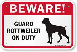 Beware Dog Sign, Guard Dog Rottweiler On Duty Sign, Dog ...