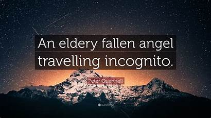 Fallen Incognito Angel Travelling Eldery Quote Quennell