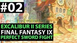 Final Fantasy 9 PS4 Walkthrough EXCALIBUR 2 PERFECT GAME