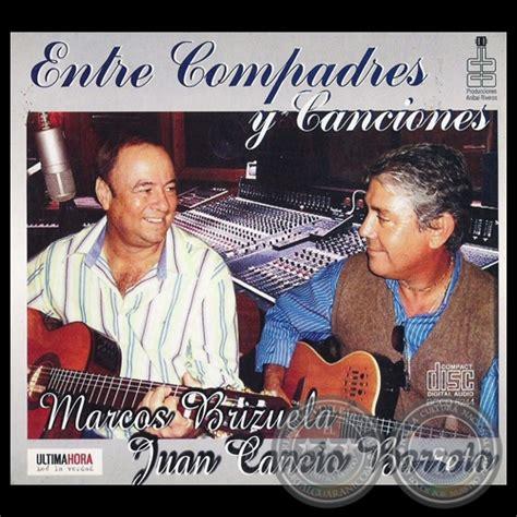 Portal Guaraní  Entre Compadres Y Canciones  Juan Cancio