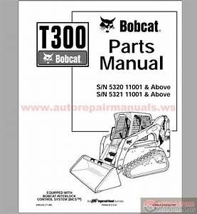Bobcat T300 S  N 5320 11001  U0026 Above S  N 5321 11001  U0026 Above Parts Manual