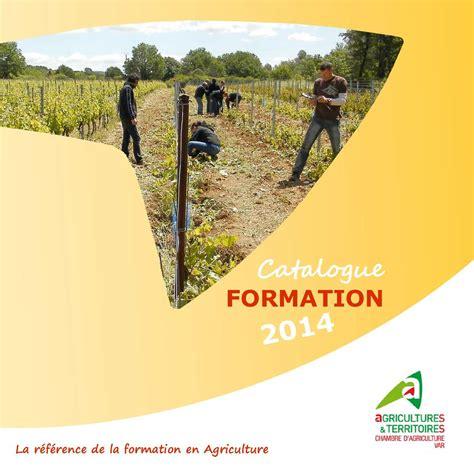 chambre d agriculture du var calaméo catalogue formation 2014 chambre d 39 agriculture