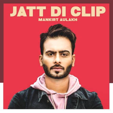jatt  clip songs  jatt  clip mp punjabi