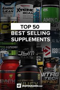 Discover The Bodybuilding Com Top 50 Best Selling Supplements Today  Free Shipping On All Orders