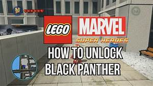 How to Unlock Black Panther - LEGO Marvel Super Heroes ...