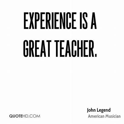 Legend Experience Quotes John Teacher Experienced Quotehd