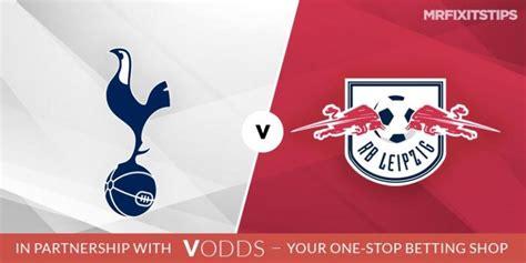 Tottenham Hotspur vs RB Leipzig Betting Tips and ...