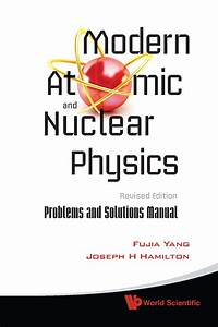 Modern Atomic And Nuclear Physics Problems And Solutions