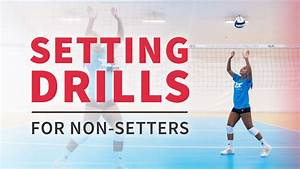 Setting Drills For Players Who Aren U0026 39 T Setters