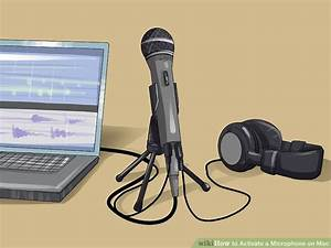 How To Activate A Microphone On Mac  8 Steps  With Pictures