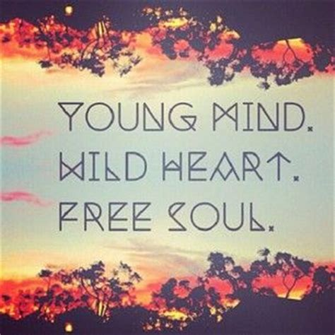 Living Life Young Wild And Free Quotes
