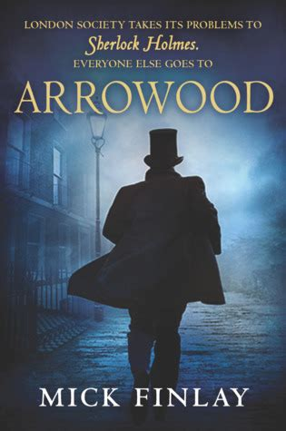Arrowood A Novel by Arrowood By Mick Finlay