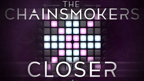 The Chainsmokers - Closer | Launchpad Pro Cover - YouTube