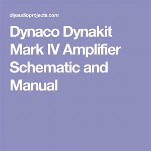 Dynaco Dynakit Mark Iv Amplifier Schematic And Manual