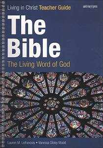 Living In Christ Series  The Bible  Teacher Manual The