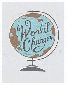 World Changer G... World Globe Quotes