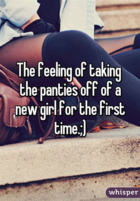 The Feeling Taking Panties Off New Girl For