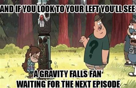 Gravity Falls Meme - 728 best gravity falls images on pinterest gravity falls funny fandoms unite and funny pics